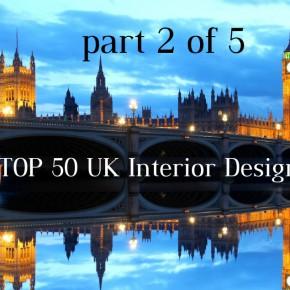 TOP 50 UK Interior Designers | part 2 of 5