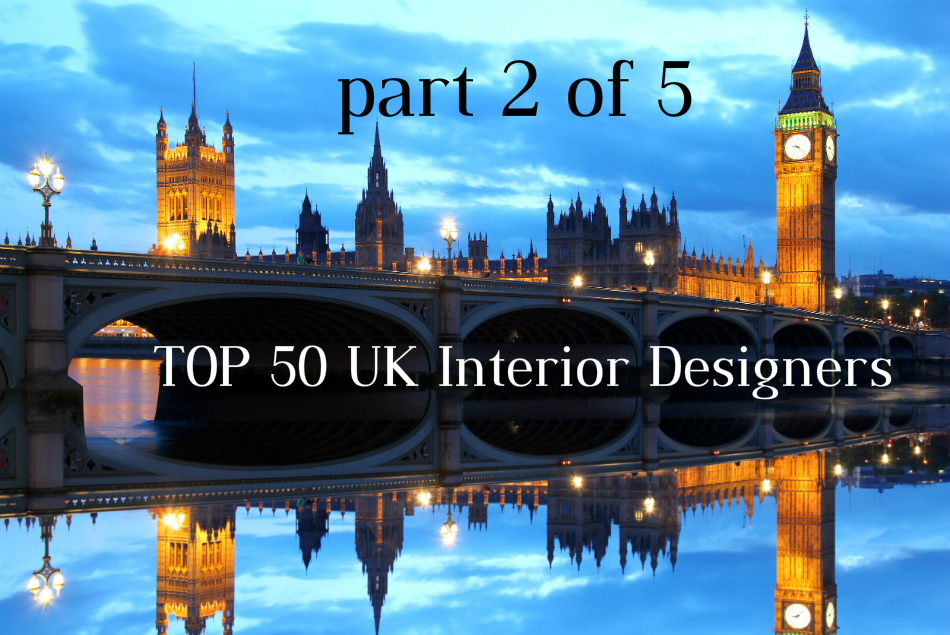 TOP-50-UK-Interior-Designers TOP 50 UK Interior Designers | part 2 of 5 TOP 50 UK Interior Designers | part 2 of 5 TOP 50 UK Interior Designers